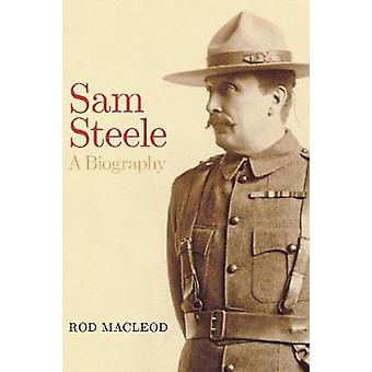 Sam Steele - A Biography by Sam Steele - A Biography - 9781772123791 Bo