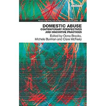 Domestic Abuse - Contemporary Perspectives and Innovative Pratices by