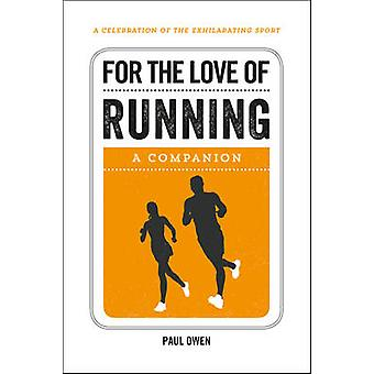 For the Love of Running - A Companion by Paul Owen - 9781786850157 Book