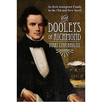Dooleys de Richmond - una familia de inmigrantes irlandeses en el viejo y nuevo
