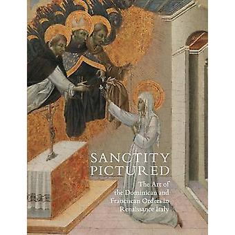 Sanctity Pictured - The Art of the Dominican and Franciscan Orders in