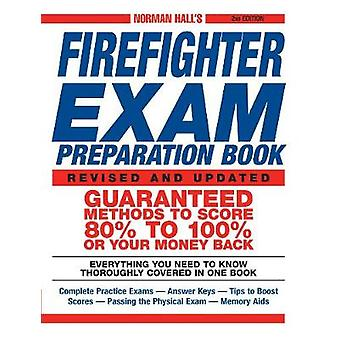 Norman Hall's Firefighter Exam Preparation Book (2nd) by Norman Hall