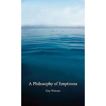 A Philosophy of Emptiness by Gay Watson - 9781780232850 Book