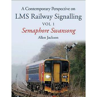 Eine zeitgenössische Perspektive auf LMS Railway Signalling - Semaphore Schwäne