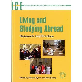 Living and Studying Abroad - Research and Practice by Michael Byram -