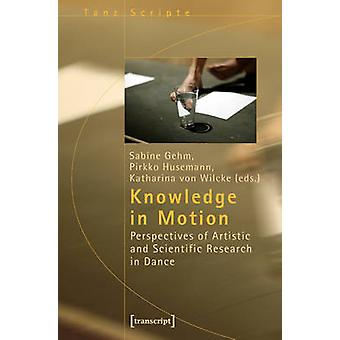 Knowledge in Motion - Perspectives of Artistic and Scientific Research