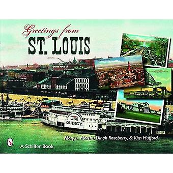 Greetings from St. Louis by Mary L. Martin - Dinah Roseberry - Kim Hu