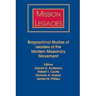 Mission Legacies: Biographical Studies of Leaders of the Modern Missionary Movement, Vol. 19