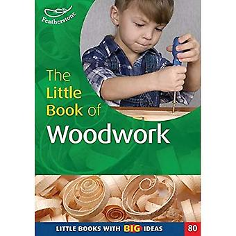 The Little Book of Woodwork: Little Books with Big Ideas
