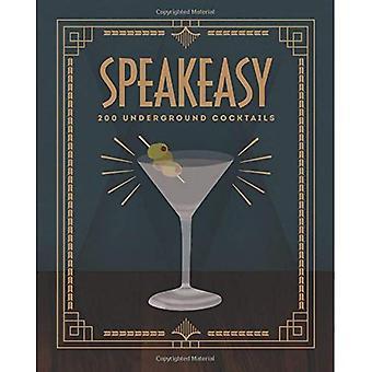 Speakeasy: 200 Cocktails souterrains