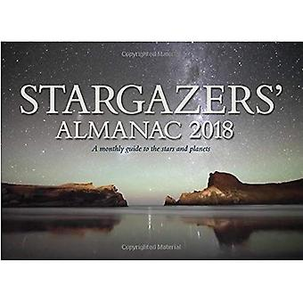 Stargazers' Almanac: A Monthly Guide to the Stars and Planets 2018: 2018