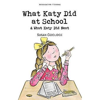 What Katy Did at School and What Katy Did Next: AND What Katy Did Next (Wordsworth Classics)