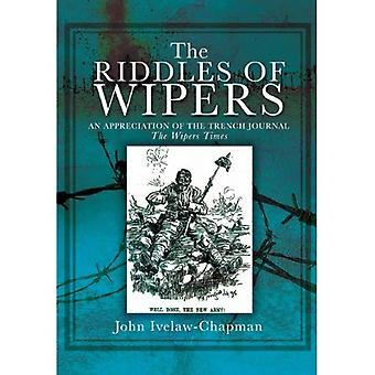 The Riddles of Wipers: An Appreciation of the Trench Journal The Wipers Times