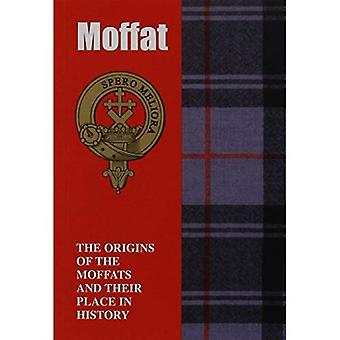 Moffat: The Origins of the Moffats and Their Place in History (Scottish Clan Mini-Book)
