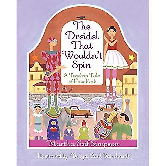 The Dreidel That Wouldn't Spin: A Toyshop Tale of Hanukkah