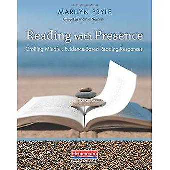 Reading with Presence: Crafting Meaningful, Evidenced-Based Reading Responses