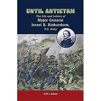 Hasta Antietam: La vida y las letras mayor General Israel B. Richardson, ejército de los E.E.U.U.