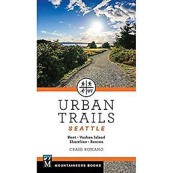Urban Trails Seattle: Shoreline, Renton, Kent, Vashon Island