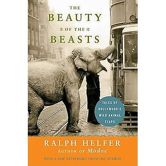 Beauty of the Beasts The by Helfer & Ralph