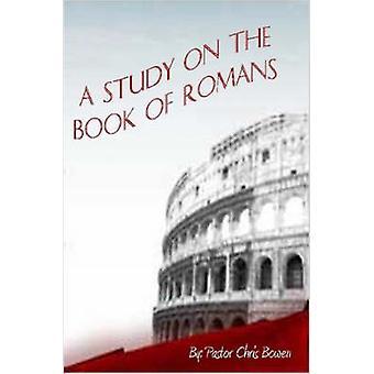 Une étude portant sur le livre des Romains par Bowen & pasteur Chris