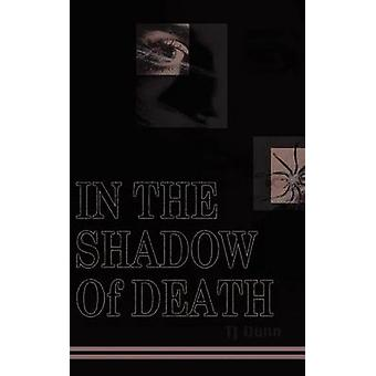 In The Shadow Of Death by Dunn & T. J.
