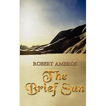 The Brief Sun by Ambros & Robert