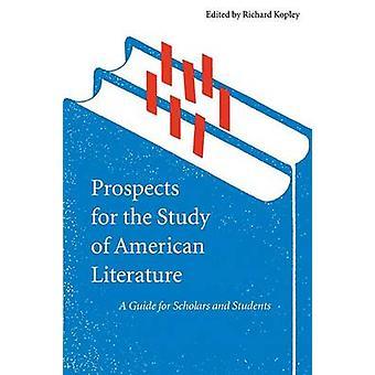 Udsigterne for studiet af amerikansk litteratur A Guide for forskere og studerende ved Kopley & Richard