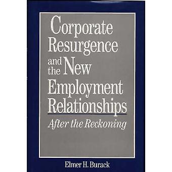 Corporate Wiederaufleben und die neuen Arbeitsverhältnisse nach der Abrechnung von Burack & Elmer H.