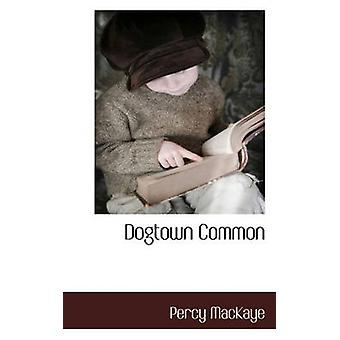 Dogtown commun de MacKaye & Percy