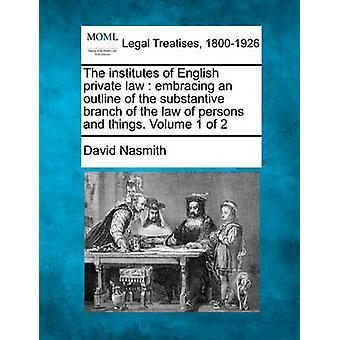 人および事の法律の実質的な支店の概要を受け入れ英語の私用法律の協会。デビッド ・ ナスミスによって 2 第 1 巻