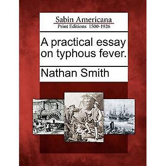 En praktisk essay om typhous feber. ved Smith & Nathan