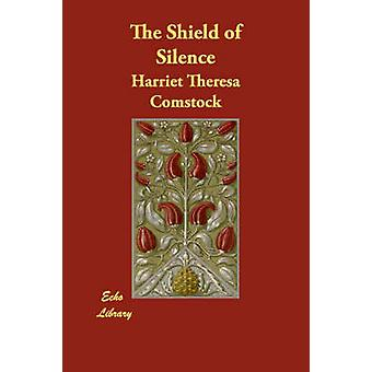 The Shield of Silence by Comstock & Harriet Theresa