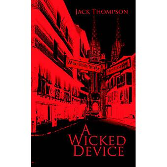 A Wicked Device by Thompson & Jack