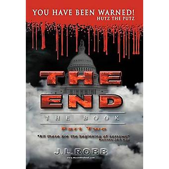 The End the Book Part Two You Have Been Warned by Robb & J. L.