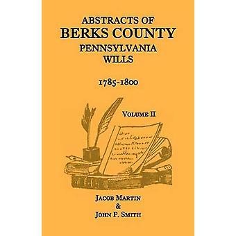 Abstracts von Berks County Pennsylvania will 17851800 Band 2 von Martin & Jacob