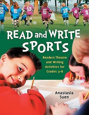 Read and Write Sports Readers Theatre and Writing Activicravates for Grades 38 by Suen & Anastasia