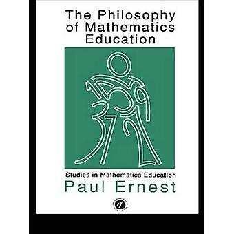 The Philosophy of Mathematics Education by Ernest & Paul