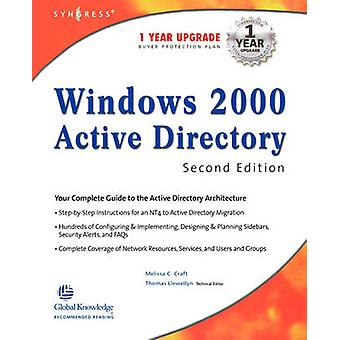 Windows 2000 Active Directory 2e by Craft & Melissa