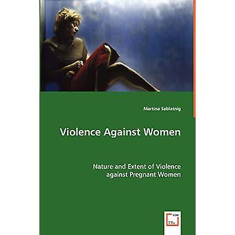 Vold mod kvinder af Sablatnig & Martina