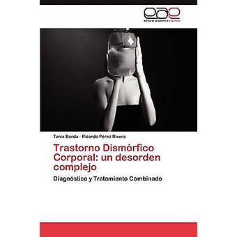 Trastorno Dismorfico Corporal Un Desorden Complejo by Borda Tania