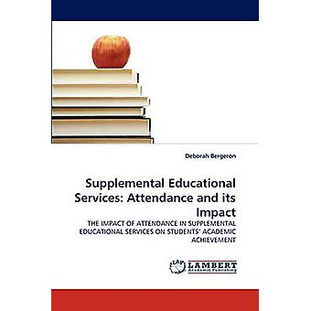 Supplemental Educational Services Attendance and Its Impact by Bergeron & Deborah