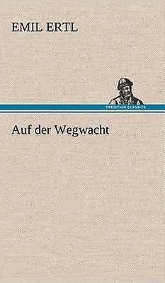 Auf Der Wegwacht by Ertl & Emil