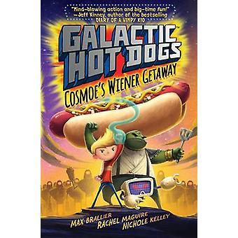 Galaktiska korv - Cosmoe's Wiener Getaway av Max Brallier - 978147116