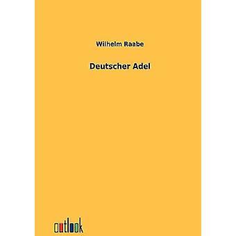 Deutscher Adel by Raabe & Wilhelm