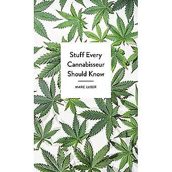 Stuff varje Cannabisseur bör veta (stuff Series)