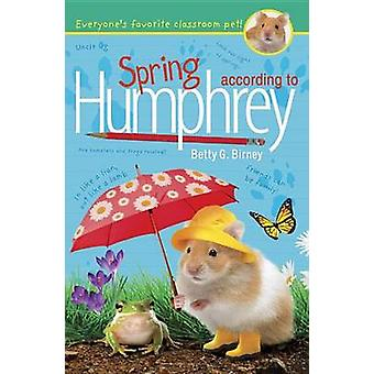 Spring According to Humphrey by Betty G Birney - 9780147517777 Book