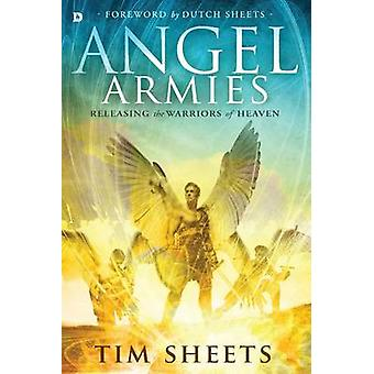 Angel Armies - Releasing the Warriors of Heaven by Tim Sheets - 978076
