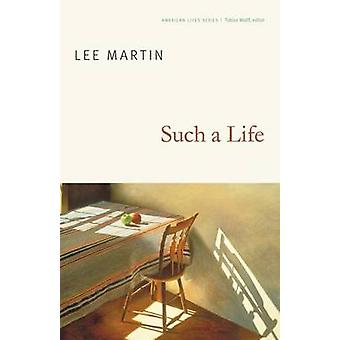 Such a Life by Lee Martin - 9780803236479 Book