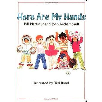 Here Are My Hands by Bill Martin - Jr. - John Archambault - Ted Rand