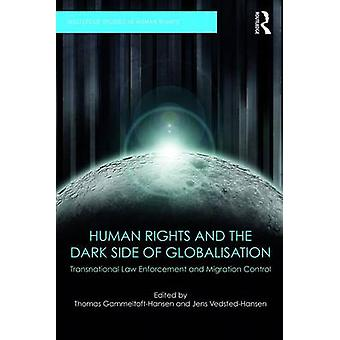 Human Rights and the Dark Side of Globalisation - Transnational law en